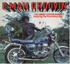 100 Albums cultes Soul, Funk, R&B Jimmy_Castor_Bunch-E-Man_Groovin