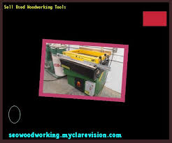 Woodworking Tools For Sale Toronto by Sell Used Woodworking Tools 094013 Woodworking Plans And