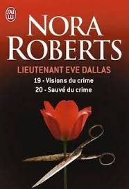 Lieutenant Eve Dallas - Tome 19 : Visions du Crime de Nora Roberts Images?q=tbn:ANd9GcQ-NyRI2Eb-POzjiaik1-3qtvp-Nkaeg_HfO0eNx1zTFpfpUNM