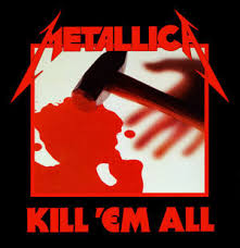 Metallica: Kill 'Em All Images?q=tbn:ANd9GcQ1FFCUnct6fpuCZgdxaK1JH85h3hPA-ciu4FKu1Hxe9wY0MVWoKw