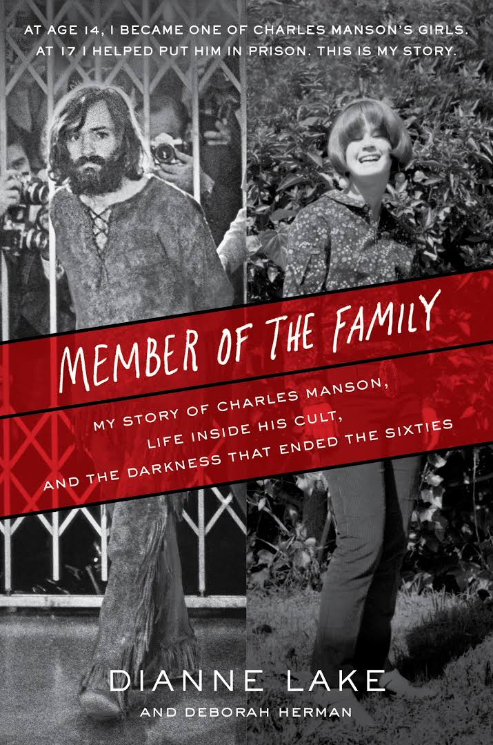 Resultado de imagem para dianne lake member of the family: my story of charles manson, life inside his cult, and the darkness that ended the sixties