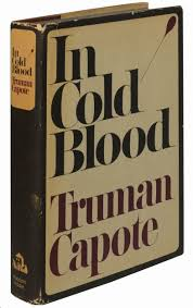 Truman Capote     s Tale of Murder       In Cold Blood      Fifty Years Later