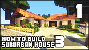 minecraft how to build small suburban house 3 part 1 youtube