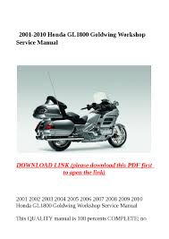 2001 2010 honda gl1800 goldwing workshop service manual by steve