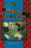 books.google.com - Discusses the dangers of using heroin, its resurgence in