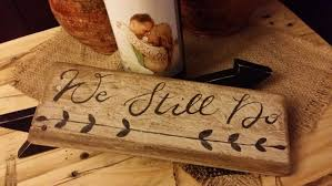 we still do sign gift rustic sign farmhouse sign rustic home