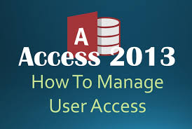 how to manage user access in access 2013 youtube