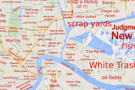 Map Of Boston Neighborhoods by The Judgmental Map Of New Orleans Is Here Curbed New Orleans