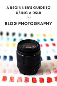 a beginner u0027s guide to using a dslr for blog photography melyssa