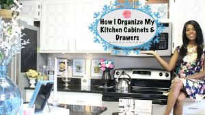 glam home how to organize kitchen cabinets u0026 drawers youtube