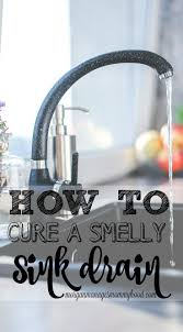 How To Get Rid Of Kitchen Sink Odor Best 25 Smelly Drain Ideas On Pinterest Clean Sink Drains