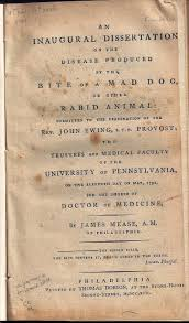 viaLibri                 Rare Books from      viaLibri AN INAUGURAL DISSERTATION ON THE DISEASE PRODUCED BY THE BITE OF A MAD DOG  OR OTHER RABID ANIMAL  Thomas Dobson  Philadelphia        Recent full calf