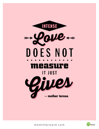 Mother Teresa Quotes On Love by Intense Love Quote Mom It Forwardmom It Forward