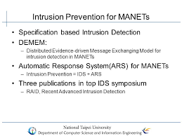 Intrusion Prevention for MANETs Specification based Intrusion Detection DEMEM     Distributed Evidence driven Message SlidePlayer