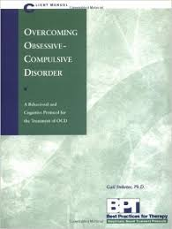 Overcoming Obsessive Compulsive Disorder   Client Manual  Best     Overcoming Obsessive Compulsive Disorder   Client Manual  Best Practices for Therapy   Matthew McKay PhD  Gail Steketee PhD                 Amazon com