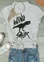 Wino To Decorate Our Home Wino Saur Casual T Shirt Bellelily