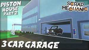 3 Car Garage Piston House Part 2 3 Car Garage Scrap Mechanic Creations