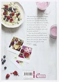 Deliciously Ella  Awesome ingredients  incredible food that you and your body will love  Amazon co uk  Ella Mills  Woodward                  Books Amazon co uk