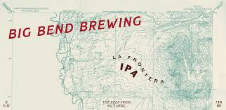 Where Is Terlingua Texas On A Map Big Bend Brewing Dayan D U0027aniello