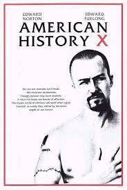 American History X es una pel�cula de 1998, dirigida por Tony Kaye y protagonizada por Edward Norton y Edward Furlong, quienes interpretan a los hermanos Vinyard, pertenecientes a una organizaci�n de skinheads de orientaci�n nazi