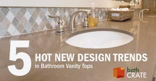 New Trends In Bathroom Design by 5 New Design Trends In Bathroom Vanity Tops Kitchencrate