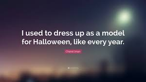 chanel iman quote u201ci used to dress up as a model for halloween