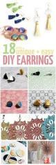 easy diy earrings 18 quick ideas for stud and dangle earrings