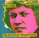John Lodge,Say You Love Me,Netherlands,Deleted,7 - John-Lodge-Say-You-Love-Me-403959