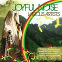 Achis' Reggae Blog: Instant Classic: JOYFUL NOISE by Various Artists