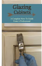 How To Paint Kitchen Cabinets Video Best 20 Glazing Cabinets Ideas On Pinterest Refinished Kitchen