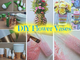 Flowers Home Decoration 6 Beautiful Diy Vases To Decorate Your Home Part 1