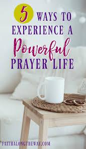 powerful thanksgiving prayers 5 ways to experience a powerful prayer life