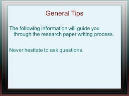 writing the research paper writing a research paper ppt video online download general tips the following information will guide you through the research paper writing process
