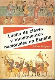 """""""Lucha de clases y movimientos nacionales en España"""" - libro breve de Albino Artigues - publicado por la editorial Contracanto en 1988 - Interesante para la formación - re-actualizado link de descarga y fichero mejorado Images?q=tbn:ANd9GcQW0LcEV2tmlV8qpbyLlrJbtZeEwfLLyGH4pPvspaioo7GJaRWGWw"""