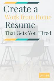 Stay At Home Mom Duties For Resume Create A Work From Home Resume That Gets You Hired Work From
