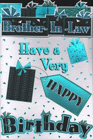 brother in law birthday card brother in law have a very happy
