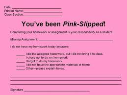 Pink Slip   For students who don     t have homework   I love the options for why homework was not done  this would be good to combine with the no homework     Pinterest