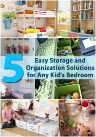 kids organization 5 easy storage and organization solutions for any kid u0027s bedroom
