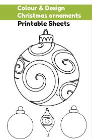 colour and design your own christmas ornaments printables in the