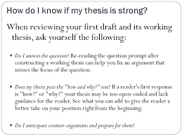 The central focus of any essay Thesis Statements    ppt download How do I know if my thesis is strong  When reviewing your first draft and
