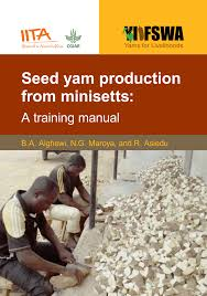 seed yam production from minisetts a training manual pdf