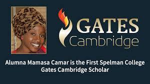 Alumna Awarded Spelman     s First Gates Cambridge Scholarship HBCU Lifestyle Alumna Mamasa Camar Awarded Spelman     s First Gates Cambridge Scholarship