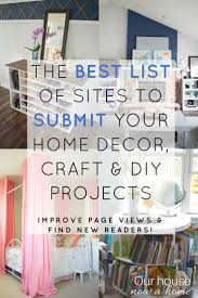 a list of sites to submit home decor craft and diy projects blog comprehensive list of sites to submit home decor craft and diy projects simpler ways