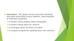 Informative Speech Essay Examples 4 Types Of Speeches The Four Basic Types Of Speeches Are To
