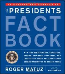 Presidents Fact Book Revised and Updated  The Achievements  Campaigns  Events  Triumphs  Tragedies and Legacies of Every President from George Washington to