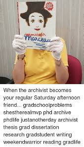 Memes        and Phd  MONGO When the archivist becomes your regular Saturday afternoon
