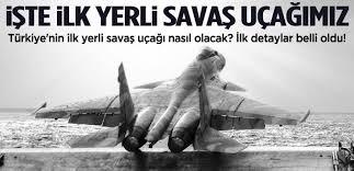 ��te T�rkiye'nin �lk Yerli Sava� U�a��!