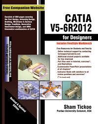 catia v5 6r2012 for designers prof sham tickoo purdue univ