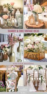 Shabby Chic Wedding Reception Ideas by Shabby U0026 Chic Vintage Wedding Decor Ideas Vintage Weddings