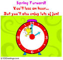 SPRING FORWARD! Free Daylight Saving Time Begins eCards, Greetings ...